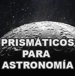 prismaticos para astronomía