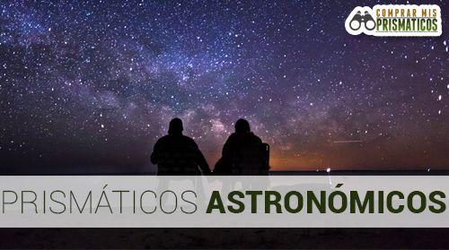 Prismáticos Astronómicos